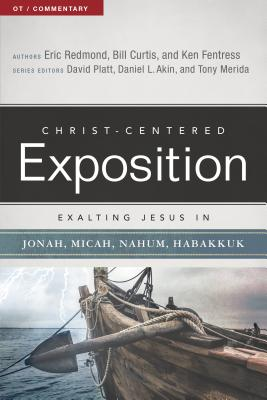 Image for Exalting Jesus in Jonah, Micah, Nahum, Habakkuk (Christ-Centered Exposition Commentary)