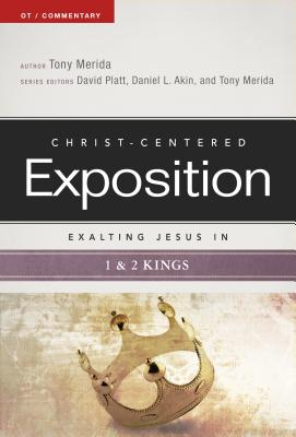 Image for Exalting Jesus in 1 & 2 Kings (Christ-Centered Exposition Commentary)