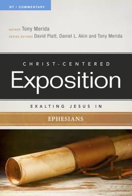 Image for Exalting Jesus In Ephesians (Christ-Centered Exposition Commentary)