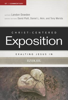 Image for Exalting Jesus in Ezekiel (Christ-Centered Exposition Commentary)
