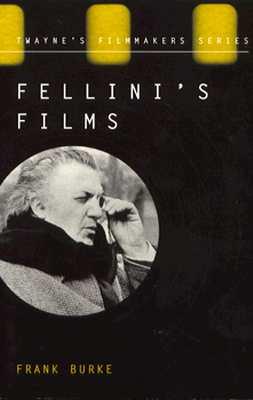 Fellini's Films (Twayne's Filmmakers Series), Burke, Frank