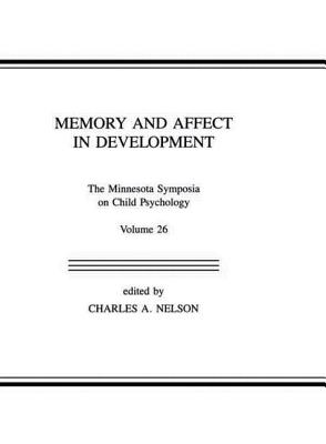 Image for Memory and Affect in Development: The Minnesota Symposia on Child Psychology, Volume 26 (Minnesota Symposia on Child Psychology Series)