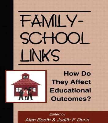 Family-School Links: How Do They Affect Educational Outcomes? (Penn State University Family Issues Symposia Series)