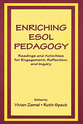 Enriching Esol Pedagogy: Readings and Activities for Engagement, Reflection, and Inquiry