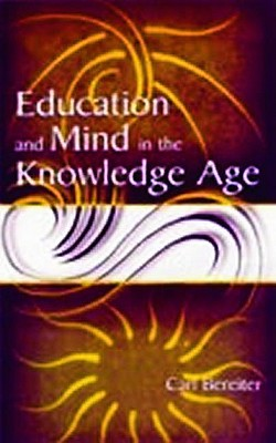 Education and Mind in the Knowledge Age, Bereiter, Carl