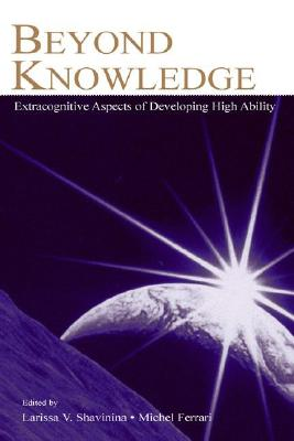 Beyond Knowledge: Extracognitive Aspects of Developing High Ability (Educational Psychology Series)