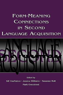 Form-Meaning Connections in Second Language Acquisition (Second Language Acquisition Research Series)