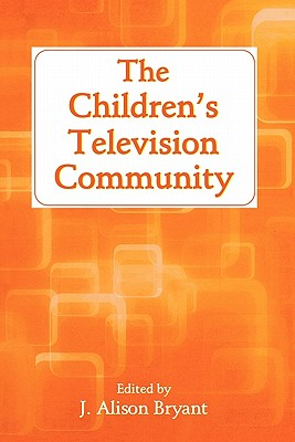 The Children's Television Community (Routledge Communication Series)