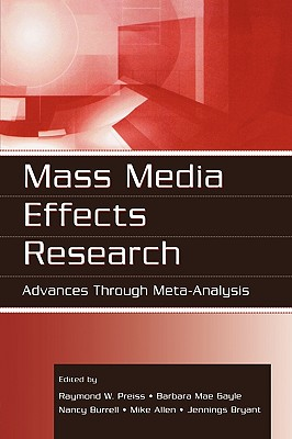 Mass Media Effects Research: Advances Through Meta-Analysis (Routledge Communication Series)