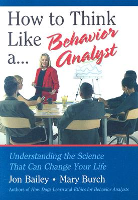 Image for How to Think Like a Behavior Analyst: Understanding the Science That Can Change Your Life