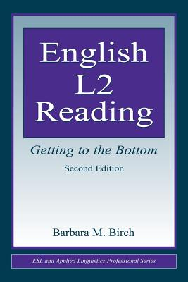 English L2 Reading  Getting to the Bottom, Birch, Barbara M.
