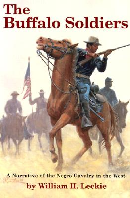 Image for The Buffalo Soldiers: A Narrative of the Negro Cavalry in the West