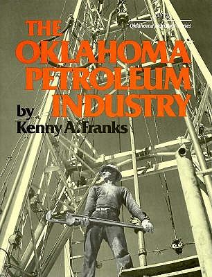 Image for The Oklahoma Petroleum Industry (Oklahoma horizons series)