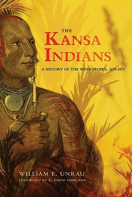 Image for KANSA INDIANS: A HISTORY OF THE WIND PEOPLE, 1673-1873