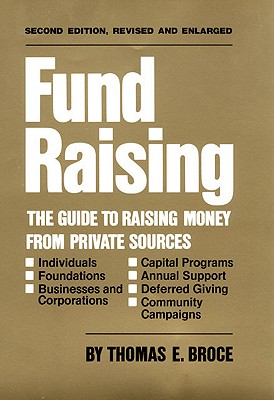 Image for Fund Raising: The Guide to Raising Money from Private Sources