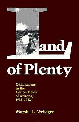 Image for Land of Plenty: Oklahomans in the Cotton Fields of Arizona, 1933-1942
