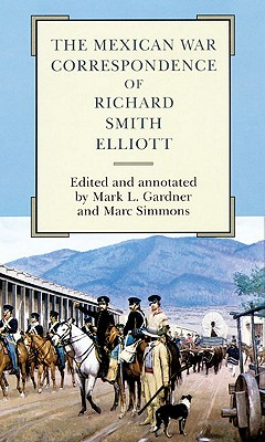 The Mexican War Correspondence of Richard Smith Elliott, Richard Smith Elliott