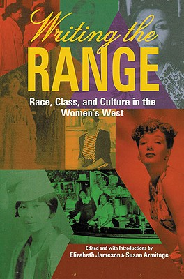 Image for Writing the Range: Race, Class, and Culture in the Women's West
