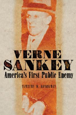 Image for Verne Sankey: America's First Public Enemy