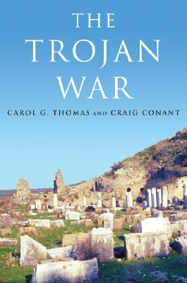 The Trojan War, Thomas, Carol G.; Conant, Craig