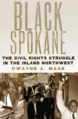 Image for Black Spokane: The Civil Rights Struggle In The Inland Northwest.