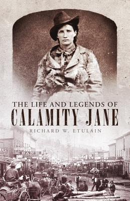 Image for The Life and Legends of Calamity Jane (The Oklahoma Western Biographies Book 29)
