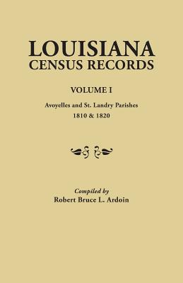 Image for Louisiana Census Records. Volume I: Avoyelles and St. Landry Parishes, 1810 and 1820