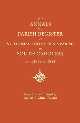 Image for The Annals and Parish Register of St. Thomas and St. Denis Parish, in South Carolina, from 1680 to 1884