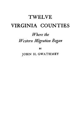 Twelve Virginia Counties, Gwathmey, John H.; Gwathmey