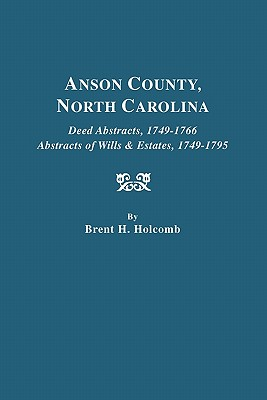 Image for Anson County, North Carolina Deed Abstracts, 1749-1766, Abstracts of Wills & Estates, 1749-1795