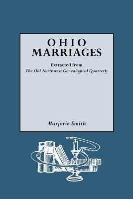 """Ohio Marriages Extracted from The """"Old Northwest"""" Genealogical Quarterly, Smith, Marjorie Corrine"""