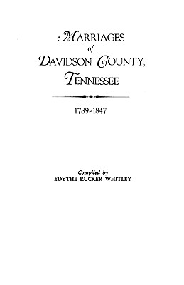 Image for Marriages of Davidson County, Tennessee, 1789-1847