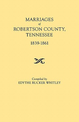 Image for Marriages of Robertson County, Tennessee 1839-1861