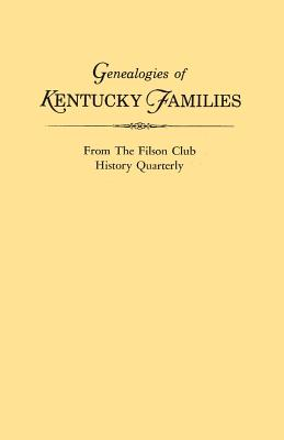 Genealogies of Kentucky Families, from the Filson Club History Quarterly, Kentucky