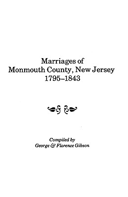Image for Marriages of Monmouth County, New Jersey, 1795-1843