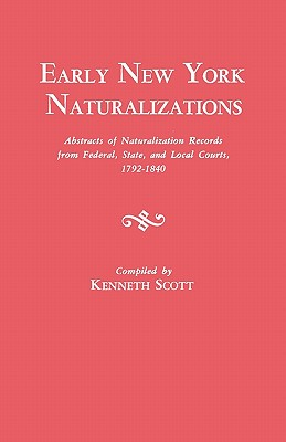 Image for Early New York Naturalizations Abstracts of Naturalizations Records from