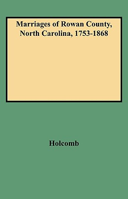 Image for Marriages of Rowan County, North Carolina, 1753-1868