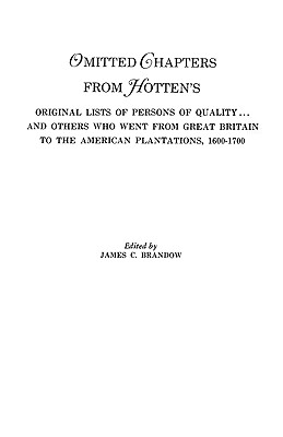 Omitted Chapters from Hotten's Original Lists of Persons of Quality . . ., Brandow, James C.; Brandow