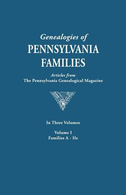 Genealogies of Pennsylvania Families: From the Pennsylvania Genealogical, Vol. 1: Arnold-Hertzel