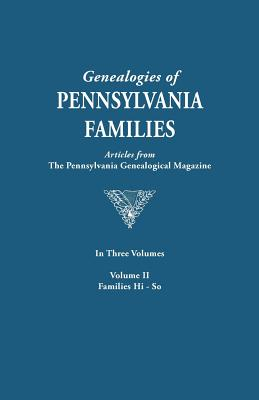 Genealogies of Pennsylvania Families: From the Pennsylvania Genealogical, Vol. 2: Hinman-Sotcher, Pennsylvania Genealogical Magazine