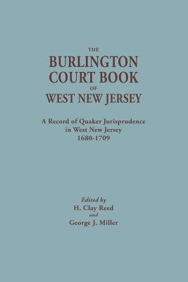 Image for The Burlington Court Book of West New Jersey: A Record of Quaker Jurisprudence in West New Jersey, 1680-1709