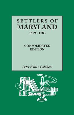 Image for Settlers of Maryland, 1679-1783. Consolidated Edition