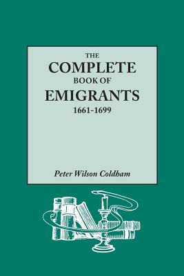 Image for The Complete Book of Emigrants, 1661-1699