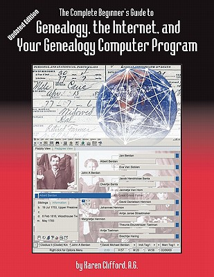Image for The Complete Beginner's Guide to Genealogy, the Internet, and Your Genealogy Computer Program. Updated Edition