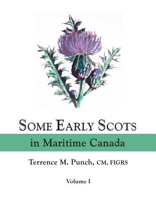 Image for Some Early Scots in Maritime Canada. Volume 1