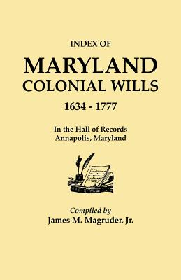 Image for Index of Maryland Colonial Wills, 1634-1777