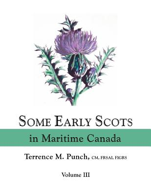 Image for Some Early Scots in Maritime Canada. Volume Three