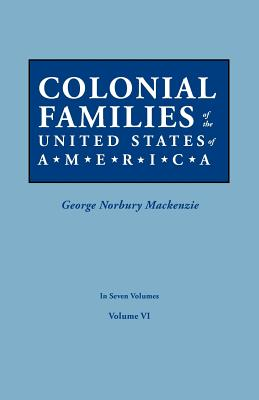 Image for Colonial Families of the United States of America, Volume VI