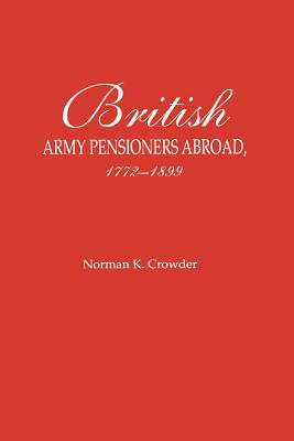 Image for British Army Pensioners Abroad, 1772-1899