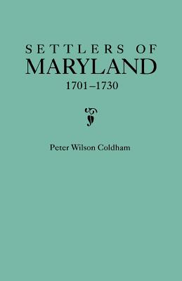 Image for Settlers of Maryland, 1701-1730